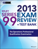 Wiley Series 99 Exam Review 2013 + Test Bank: The Operations Professional Qualification Examination (1118670973) cover image