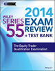 Wiley Series 55 Exam Review 2014 + Test Bank: The Equity Trader Qualification Examination (1118719573) cover image
