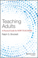 Teaching Adults: A Practical Guide for New Teachers (1118903773) cover image