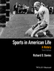 Sports in American Life: A History, 3rd Edition (1118912373) cover image