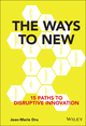 The Ways to New: 15 Paths to Disruptive Innovation (1119167973) cover image
