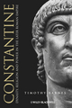 Constantine: Dynasty, Religion and Power in the Later Roman Empire (1405117273) cover image