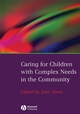 Caring for Children with Complex Needs in the Community (1405151773) cover image