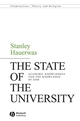 The State of the University: Academic Knowledges and the Knowledge of God (1405162473) cover image