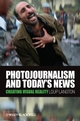 Photojournalism and Today's News: Creating Visual Reality (1405178973) cover image