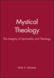Mystical Theology: The Integrity of Spirituality and Theology (1557869073) cover image