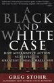 A Black and White Case: How Affirmative Action Survived Its Greatest Legal Challenge, 2nd Edition (1576602273) cover image