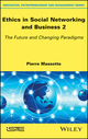 Ethics in Social Networking and Business 2: The Future and Changing Paradigms (1786302373) cover image