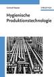 Hygienische Produktionstechnologie (3527303073) cover image