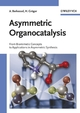 Asymmetric Organocatalysis: From Biomimetic Concepts to Applications in Asymmetric Synthesis (3527305173) cover image