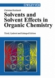 Solvents and Solvent Effects in Organic Chemistry, 3rd, Updated and Enlarged Edition (3527605673) cover image