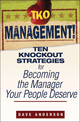 TKO Management!: Ten Knockout Strategies for Becoming the Manager Your People Deserve (0470171774) cover image