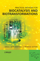 Practical Methods for Biocatalysis and Biotransformations (0470519274) cover image