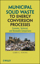 Municipal Solid Waste to Energy Conversion Processes: Economic, Technical, and Renewable Comparisons (0470539674) cover image