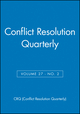 Conflict Resolution Quarterly, Volume 27, Number 2, Winter 2009 (0470602074) cover image