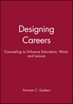 Designing Careers: Counseling to Enhance Education, Work, and Leisure (0470631074) cover image