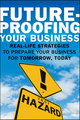 Future-Proofing Your Business: Real Life Strategies to Prepare Your Business for Tomorrow, Today (0470638974) cover image