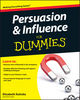 Persuasion and Influence For Dummies (0470747374) cover image