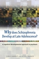 Why Does Schizophrenia Develop at Late Adolescence?: A Cognitive-Developmental Approach to Psychosis (0470848774) cover image