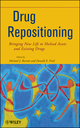 Drug Repositioning: Bringing New Life to Shelved Assets and Existing Drugs (0470878274) cover image