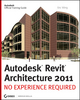 Autodesk Revit Architecture 2011: No Experience Required (0470904674) cover image