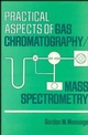 Practical Aspects of Gas Chromatography/Mass Spectrometry (0471062774) cover image