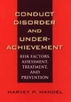 Conduct Disorder and Underachievement: Risk Factors, Assessment, Treatment, and Prevention (0471131474) cover image