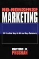 No-Nonsense Marketing: 101 Practical Ways to Win and Keep Customers (0471157074) cover image