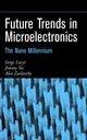 Future Trends in Microelectronics: The Nano Millennium (0471212474) cover image