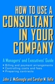 How to Use a Consultant in Your Company: A Managers' and Executives' Guide (0471387274) cover image