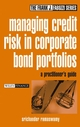 Managing Credit Risk in Corporate Bond Portfolios: A Practitioner's Guide  (0471430374) cover image