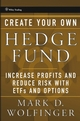 Create Your Own Hedge Fund: Increase Profits and Reduce Risks with ETFs and Options (0471655074) cover image