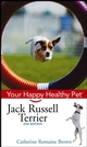 Jack Russell Terrier: Your Happy Healthy Pet, 2nd Edition (0471748374) cover image