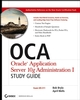 OCA Oracle Application Server 10g Administration I Study Guide: (Exam 1Z0-311) (0471787574) cover image