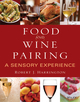 Food and Wine Pairing: A Sensory Experience (0471794074) cover image