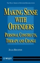 Making Sense with Offenders: Personal Constructs, Therapy and Change (0471966274) cover image