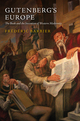 Gutenberg's Europe: The Book and the Invention of Western Modernity (0745672574) cover image