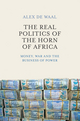 The Real Politics of the Horn of Africa: Money, War and the Business of Power (0745695574) cover image