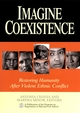 Imagine Coexistence: Restoring Humanity After Violent Ethnic Conflict  (0787965774) cover image