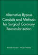 Alternative Bypass Conduits and Methods for Surgical Coronary Revascularization (0879935774) cover image