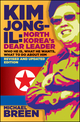 Kim Jong-Il, Revised and Updated: Kim Jong-il: North Korea s Dear Leader, Revised and Updated Edition (1118153774) cover image