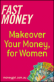 Fast Money: Makeover Your Money for Women (1118613074) cover image