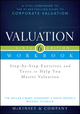 Valuation Workbook: Step-by-Step Exercises and Tests to Help You Master Valuation + WS, 6th Edition (1118873874) cover image