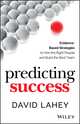 Predicting Success: Evidence-Based Strategies to Hire the Right People and Build the Best Team  (1118985974) cover image