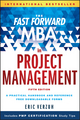 The Fast Forward MBA in Project Management, 5th Edition (1119086574) cover image