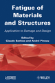 Fatigue of Materials and Structures: Application to Damage and Design, Volume 2 (1848212674) cover image