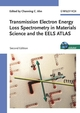 Transmission Electron Energy Loss Spectrometry in Materials Science and the EELS Atlas, 2nd Edition (3527604774) cover image