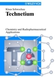 Technetium: Chemistry and Radiopharmaceutical Applications (3527613374) cover image