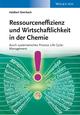 Ressourceneffizienz und Wirtschaftlichkeit in der Chemie durch systematische Material: Kosten und Wertflussanalysen (3527676074) cover image