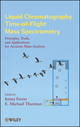 Liquid Chromatography Time-of-Flight Mass Spectrometry: Principles, Tools, and Applications for Accurate Mass Analysis (0470137975) cover image